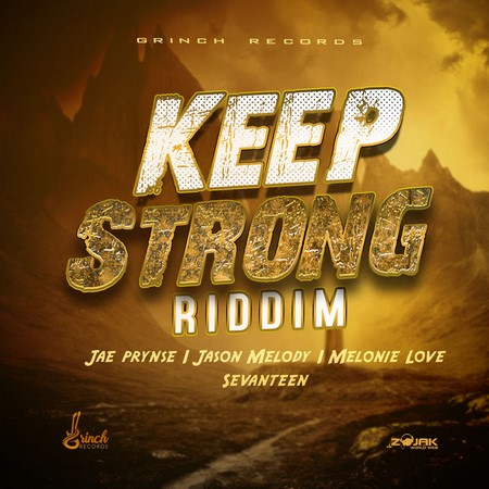 Keep-strong-Riddim-COVER KEEP STRONG RIDDIM (FULL PROMO) - GRINCH RECORDS