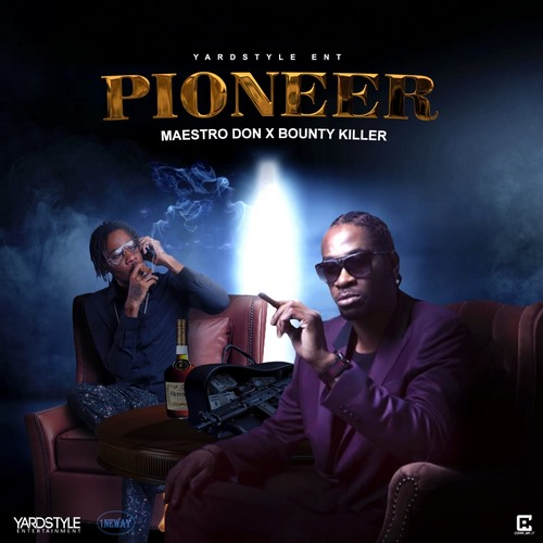 MAESTRO-DON-X-BOUNTY-KILLA-PIONEERS
