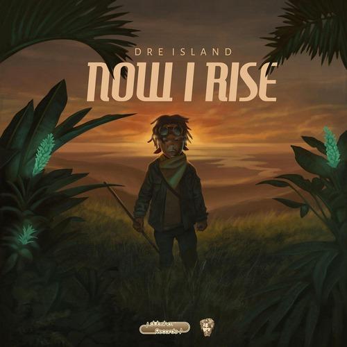 dre-island-now-i-rise