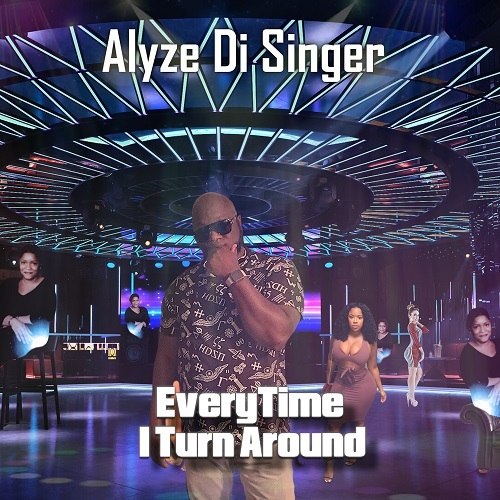 Alyze-Di-Singer-Everytime-I-Turn-Around