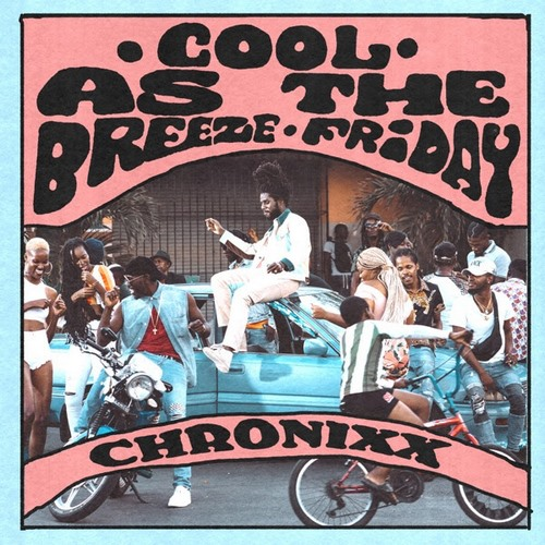 Chronixx-COOL-AS-THE-BREEZE-FRIDAY-cover