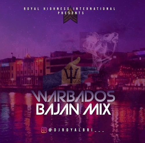 DJ-ROYAL-BRI-WARBADOS-BAJAN-DANCEHALL-MIX