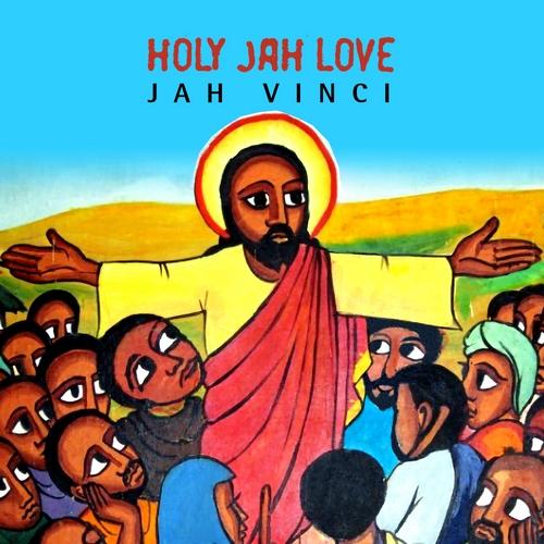 JAH-VINCI-HOLY-JAH-LOVE