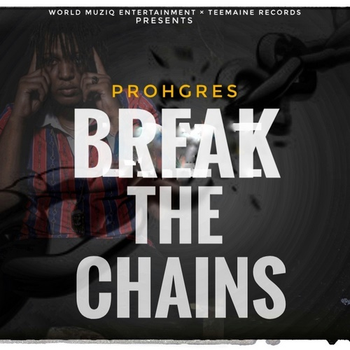 PROHGRES-BREAK-THE-CHAINS