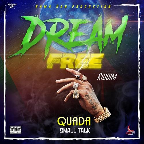 Quada-Small-talk-DREAM-FREE-RIDDIM