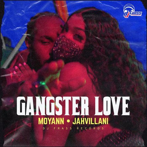 Jahvillani-Moyann-Gangster-Love