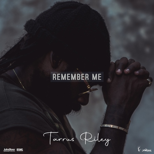 Tarrus-Riley-Remember-Me