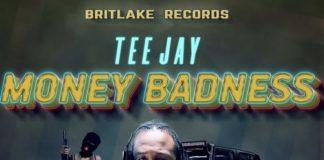 Teejay-Money-Badness