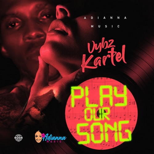 Vybz-Kartel-Play-Our-song-cover