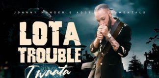IWAATA-LOTA-TROUBLE