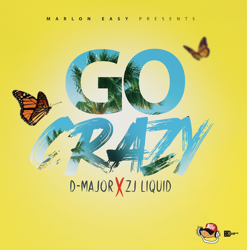 D-Major-x-ZJ-Liquid-Go-Crazy