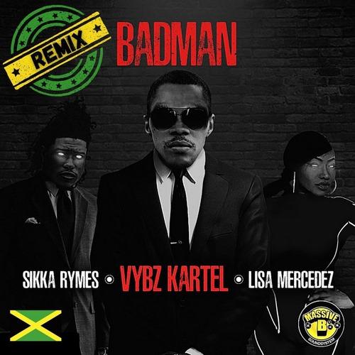 Vybz-Kartel-feat.-Lisa-Mercedez-Sikka-Rymes-Badman-REMIX