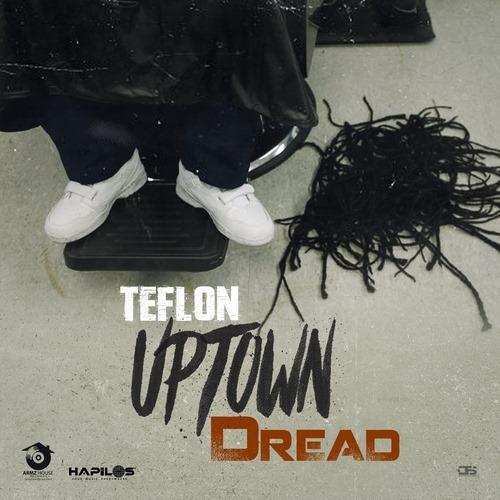 teflon-uptown-dread