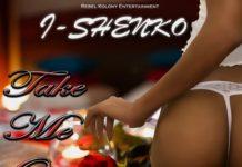 I-Shenko-Take-Me-Over