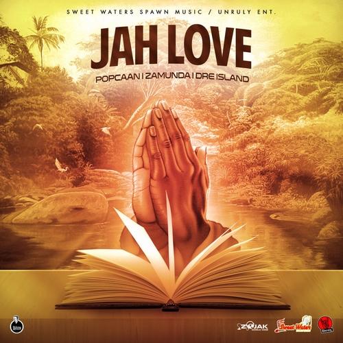 POPCAAN-X-ZAMUNDA-DRE-ISLAND-JAH-LOVE-COVER