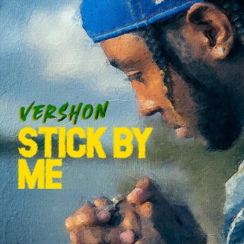 vershon-stick-by-me