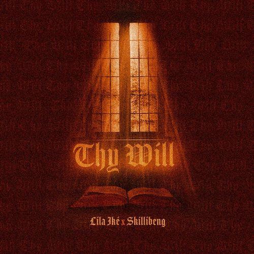 Lila-Ike-Skillibeng-Thy-Will