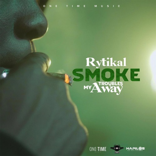 Rytikal-Smoke-My-Troubles-Away