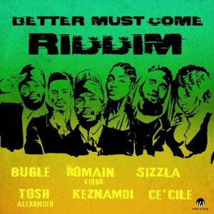 Better-Must-Come-Riddim