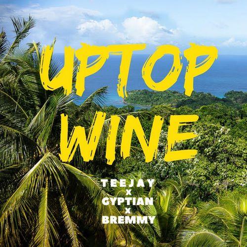 Gyptian-Ft-Teejay-Bremmy-FZ-Uptop-Wine