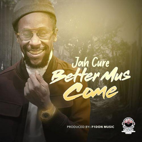 Jah-Cure-Better-Mus-Come